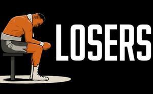 'Losers', ¡qué bello es perder!